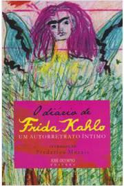 O Diário de Frida Kahlo - um Autorretrato Íntimo