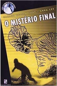 O Misterio Final - Coleçao Carol e o Homem do Terno Branco