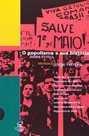 O Populismo e Sua História - Debate e Crítica