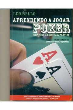 Aprendendo a Jogar Poker: Princípios, Técnica e Prática