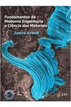 Fundamentos Da Moderna Engenharia E Ciência Dos Materiais