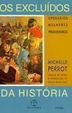 Excluídos da História: Operários, Mulheres e Prisioneiros