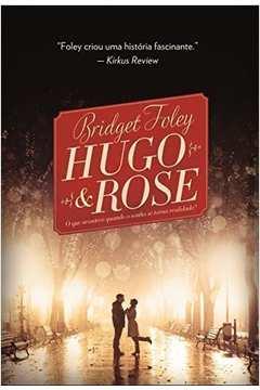 Hugo e Rose: o Que Acontece Quando o Sonho Se Torna Realidade?