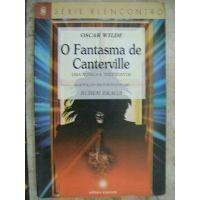 O Fantasma de Canterville- uma Novela e Três Contos...