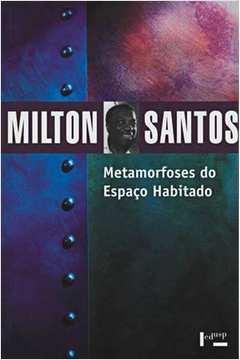 Metamorfoses do Espaço Habitado : Fundamentos Teóricos e Metodológicos