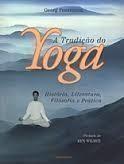 A Tradicao Do Yoga Historia Literatura Filosofia E Pratica