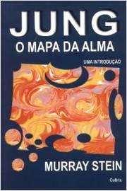 Jung - o Mapa da Alma; uma Introdução