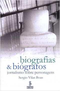 Biografias e Biografos Jornalismo Sobre Personagens