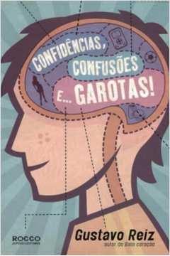 Confidências, Confusões e Garotas!