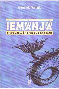 Iemanja: a Grande Mãe Africana do Brasil