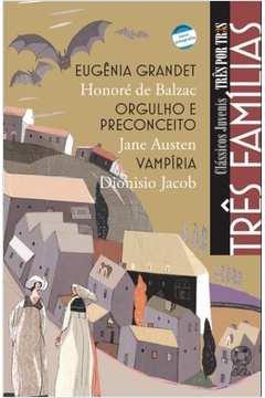 Tres Familias - Eugenia Grandet / Orgulho E Preconceito / Vampiria