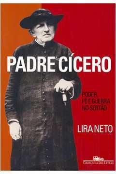 PADRE CICERO - PODER, FE E GUERRA NO SERTAO
