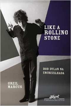 Like a Rolling Stone: Bob Dylan na Encruzilhada