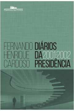 DIARIOS DA PRESIDENCIA 2001-2002 - VOL. 04