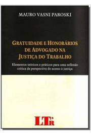 Gratuidade e Honorários de Advogado na Justiça do Trabalho