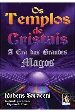 Os Templos de Cristais. a era dos Grandes Magos