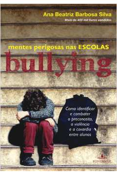 Mentes Perigosas Nas Escolas - Bullying