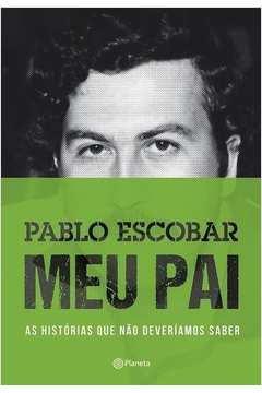 Pablo Escobar, Meu Pai