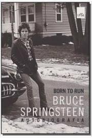 Born to run: Bruce Springsteen - autobiografia