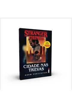 Stranger Things : Cidade Nas Trevas