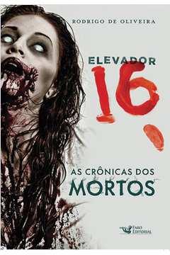Elevador 16 as Crônicas dos Mortos