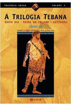 Trilogia Tebana - Edipo Rei, Edipo Em Colono