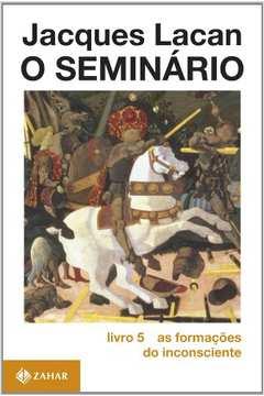 O Seminário - Livro 5 - as formações do inconsciente