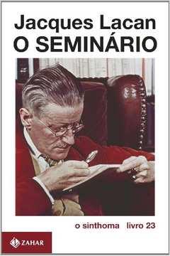 O Seminário - Livro 23 - o Sinthoma