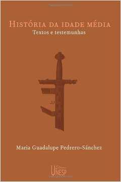 História da Idade Média - Textos e Testemunhas