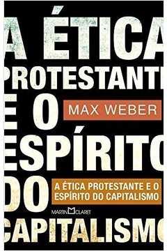 A Ética Protestante e o Espírito do Capitalismo