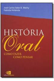 HISTÓRIA ORAL: COMO FAZER, COMO PENSAR