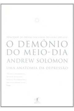O Demônio do Meio-dia uma Anatomia da Depressão