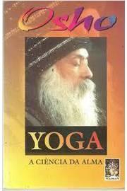 Yoga - a Ciência da Alma