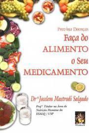 Faça do Alimento o Seu Medicamento