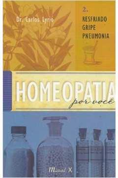 Homeopatia Por Você - Vol. 2 - Resfriado / Gripe / Pneumonia
