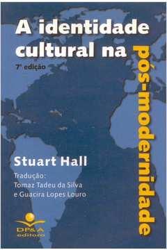 A Identidade Cultural na Pós - Modernidade