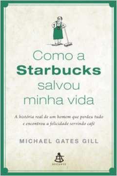 Como a Starbucks Salvou Minha Vida