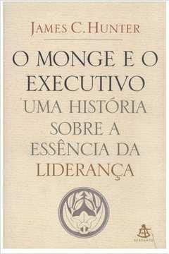 O Monge e o Executivo: uma Historia Sobre a Essência da Liderança