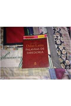 Sua Santidade , o Dalai-lama - Palavras de Sabedoria