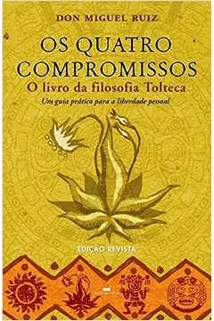 Os Quatro Compromissos (livro da Filosofia Tolteca)