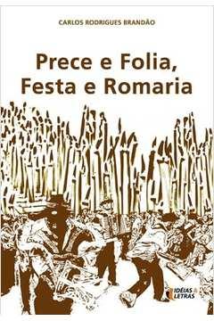Prece e Folia, Festa e Romaria
