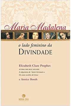 Maria Madalena o Lado Feminino da Divindade