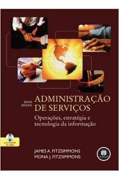 Administração de Serviços - Operações, Estratégia e Tecnologia da Info