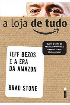 A Loja de Tudo - Jeff Bezos e a era da Amazon
