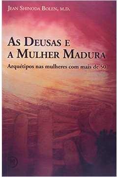 DEUSAS E A MULHER MADURA, AS