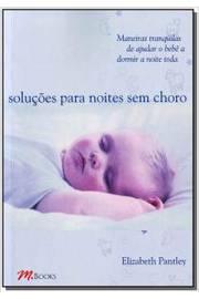 SOLUÇOES P/NOITES SEM CHORO - crianças de 0 a 1 ano