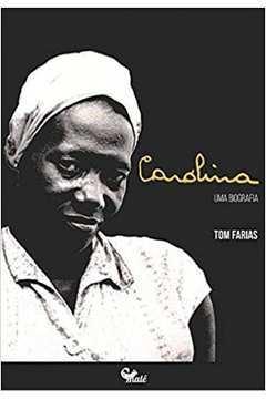 Carolina : uma biografia