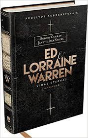 Ed e Lorraine Warren : Vidas Eternas