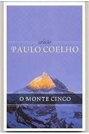 O Monte Cinco - Coleção Paulo Coelho
