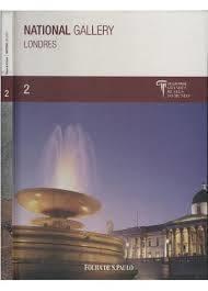 National Gallery Londres - Folha Grandes Museus  Vol. 2